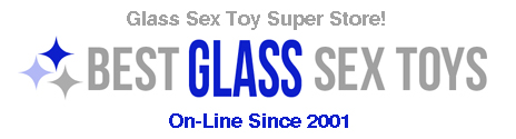 Your Glass Sex Toy Superstore Duscount Prices Same Day Shipping!!